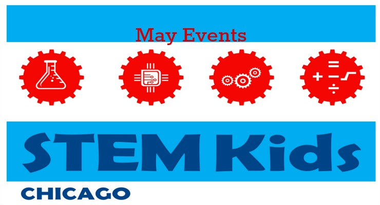 Choose Your Own Chicago STEM Adventure for May!
