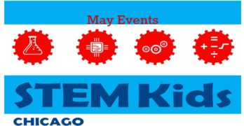 May Chicago STEM activities