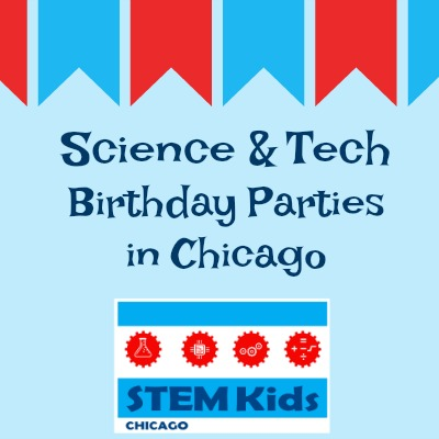Chicago science and technology STEM parties