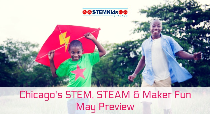 What to Do in Chicago in May for STEM and STEAM Fun