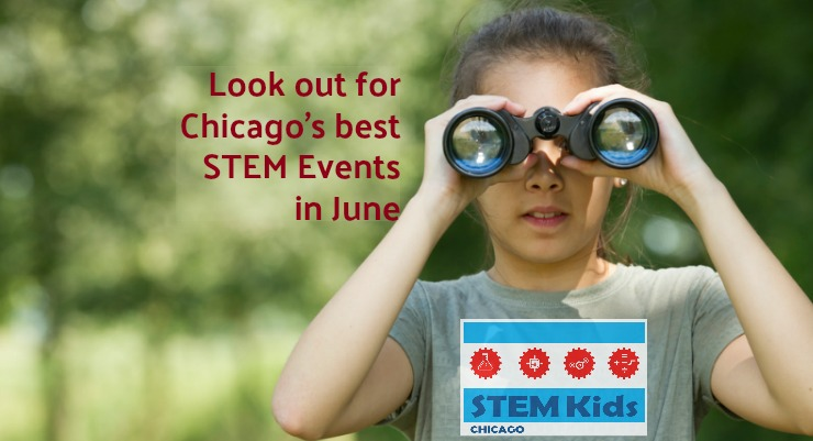 What to do in Chicago June STEM Fun. Look for a listing of the month's best events and Chicago's favorite summer traditions on STEM Kids Chicago.