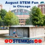 STEM fun for families in Chicago in August