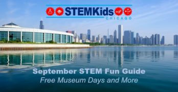What do do in Chicago in September for STEM and STEAM Fun