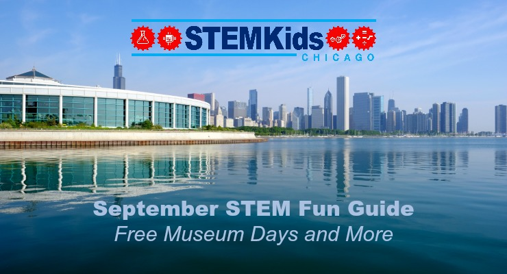 What to do in Chicago in September for STEM and STEAM Fun from The Maker Mom.