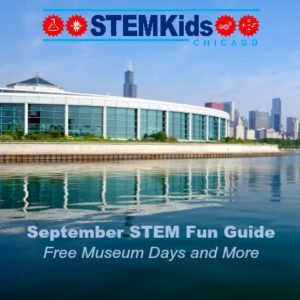 What to do in Chicago in September for STEM and STEAM Fun from STEMKidsChicago.com