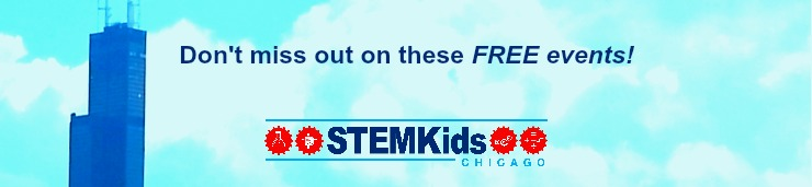 Don't miss these free STEM and STEAM events for kids and teens around Chicago!