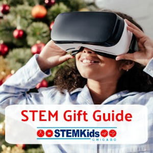 STEM Kids Chicago Guide to Great STEM and Tech gifts for kids