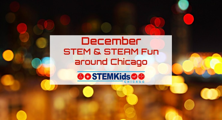 What to do in Chicago for STEM and STEAM fun from STEM Kids Chicago