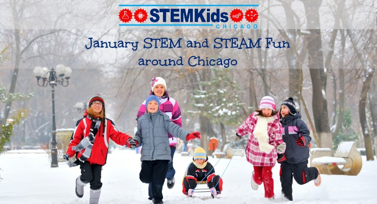 What to do in Chicago for STEM and STEAM Fun in January