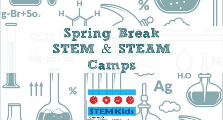 Spring Break STEM Camps around Chicago