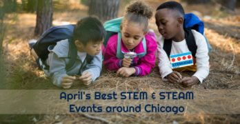 April science and tech fun for families in Chicago