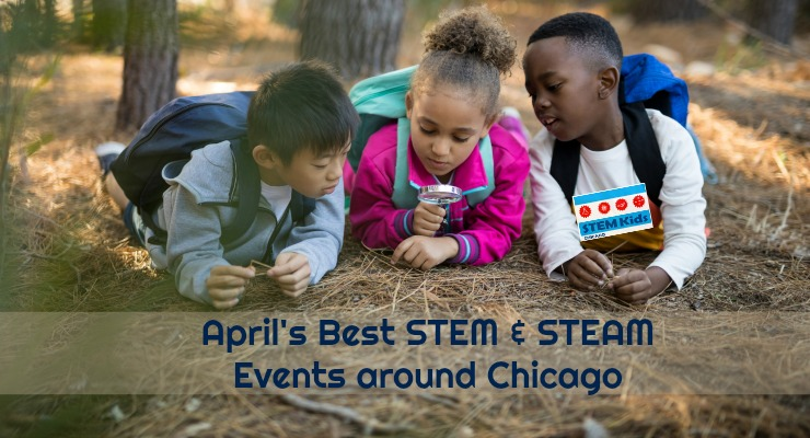 What to Do in Chicago in April: STEM & STEAM Fun